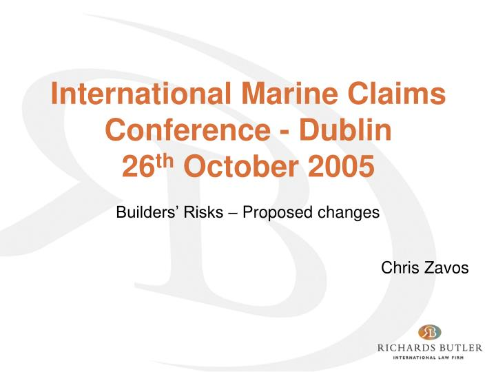 International marine claims conference dublin 26 th october 2005
