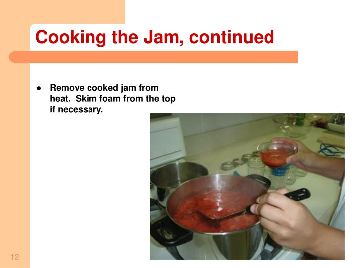 Cooking the Jam, continued