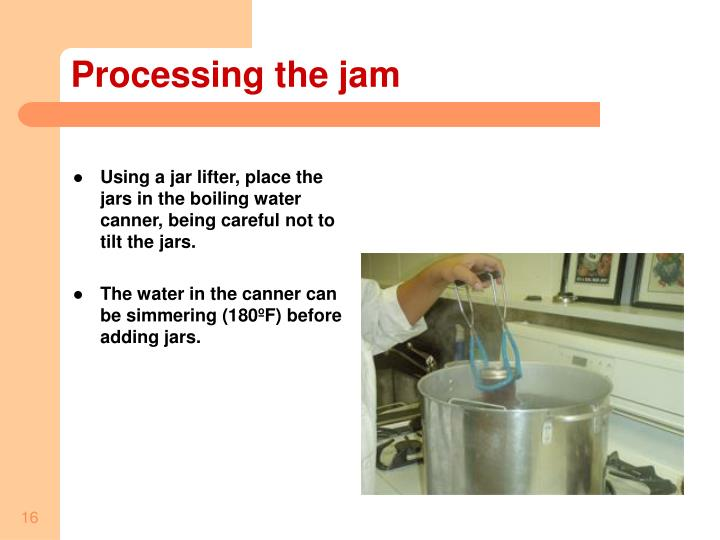 Processing the jam