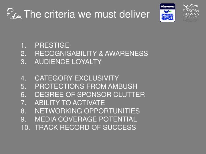The criteria we must deliver