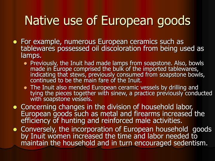 Native use of European goods