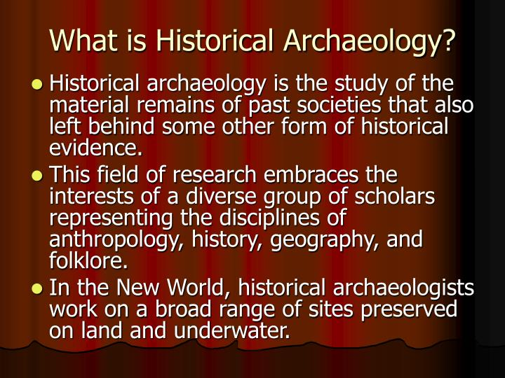 What is historical archaeology