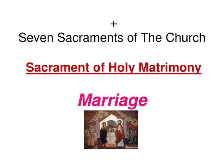 seven sacraments of the church sacrament of holy matrimony marriage n.