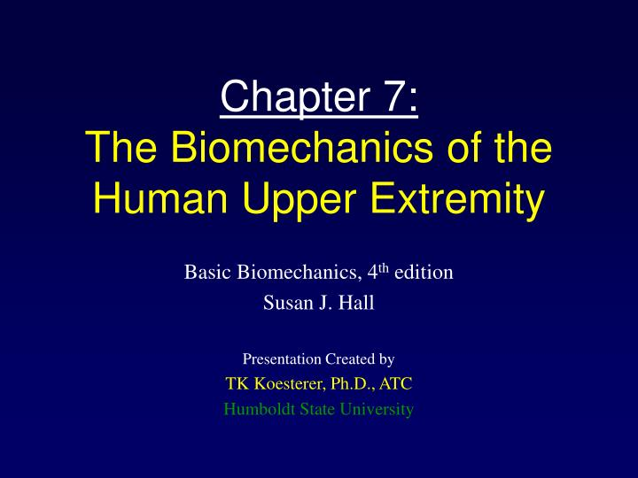 chapter 7 the biomechanics of the human upper extremity n.