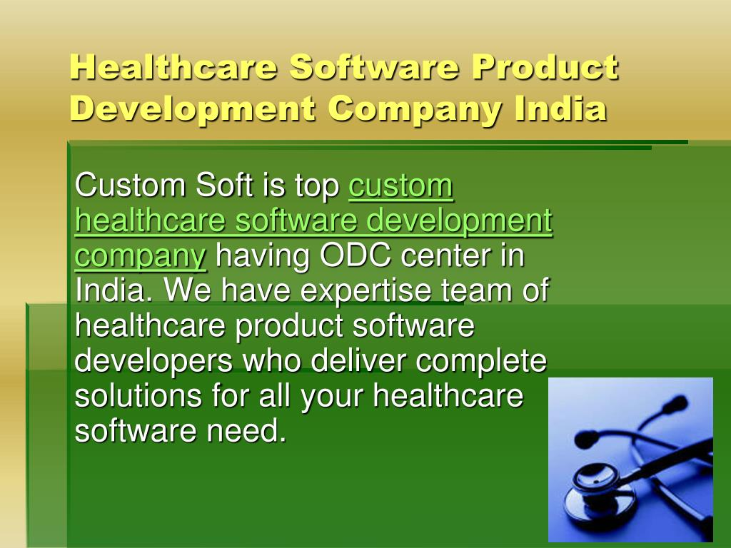 Ppt healthcare software development company in india for Product development corporation