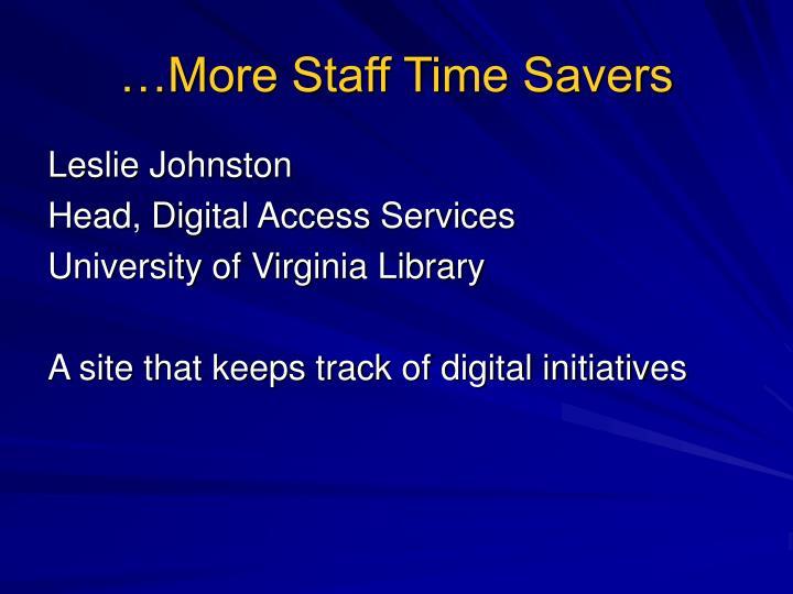 …More Staff Time Savers