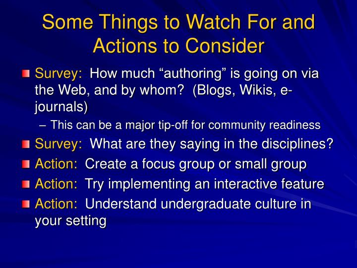 Some Things to Watch For and Actions to Consider