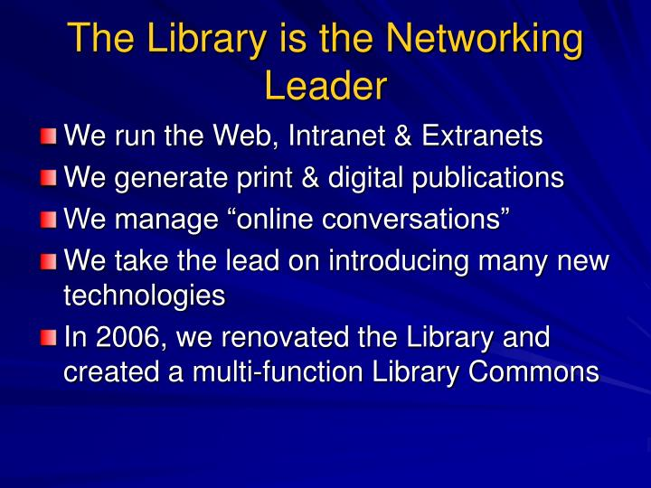The Library is the Networking Leader