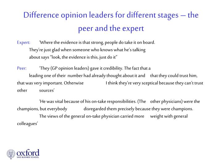 Difference opinion leaders for different stages – the peer and the expert