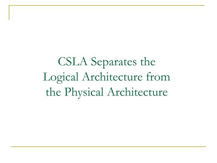 CSLA Separates the