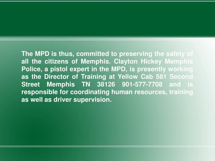 The MPD is thus, committed to preserving the safety of all the citizens of Memphis. Clayton Hickey M...