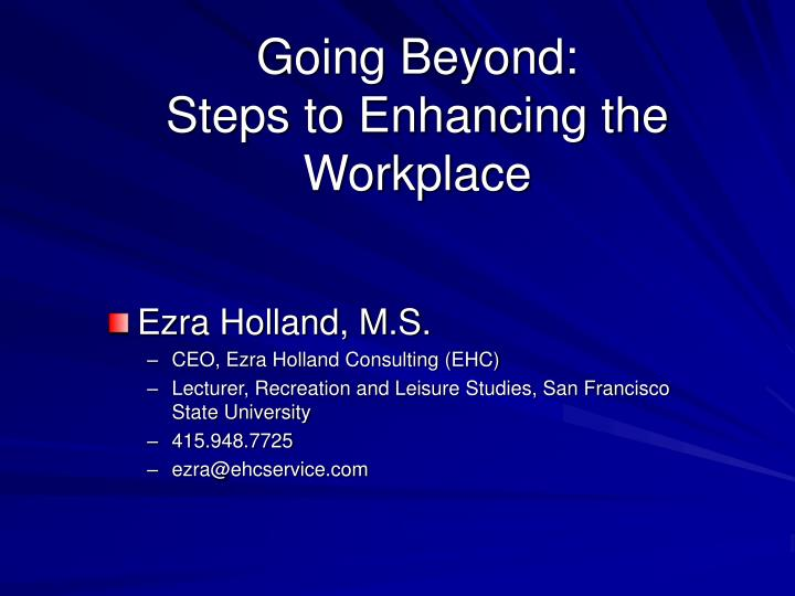 going beyond steps to enhancing the workplace n.