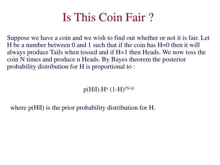 Is This Coin Fair ?