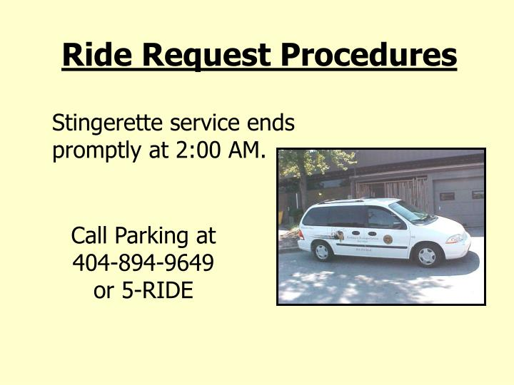Stingerette service ends promptly at 2:00 AM.