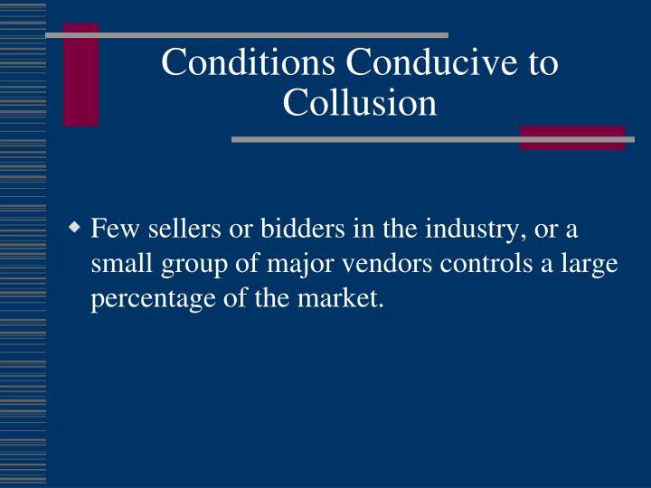 Conditions Conducive to Collusion