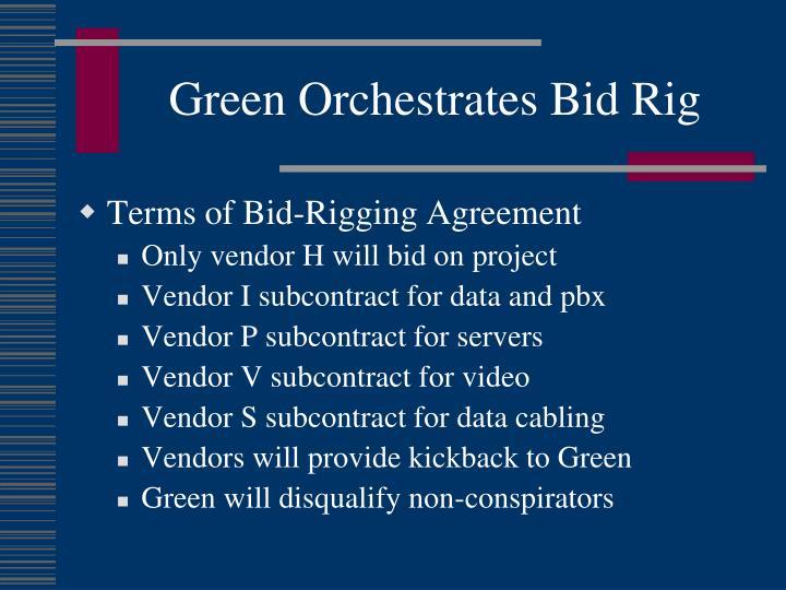 Green Orchestrates Bid Rig