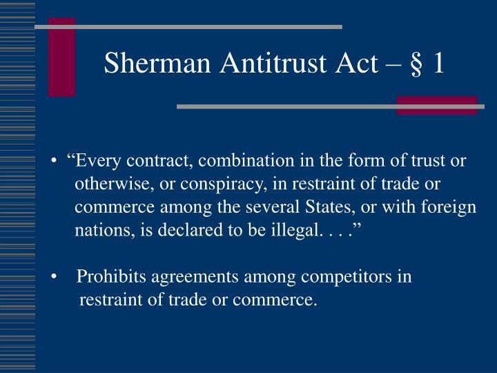 Sherman Antitrust Act – § 1
