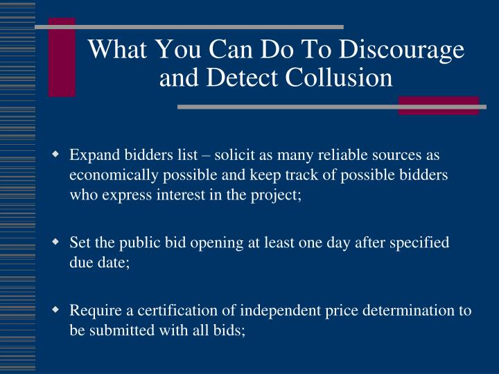 What You Can Do To Discourage and Detect Collusion