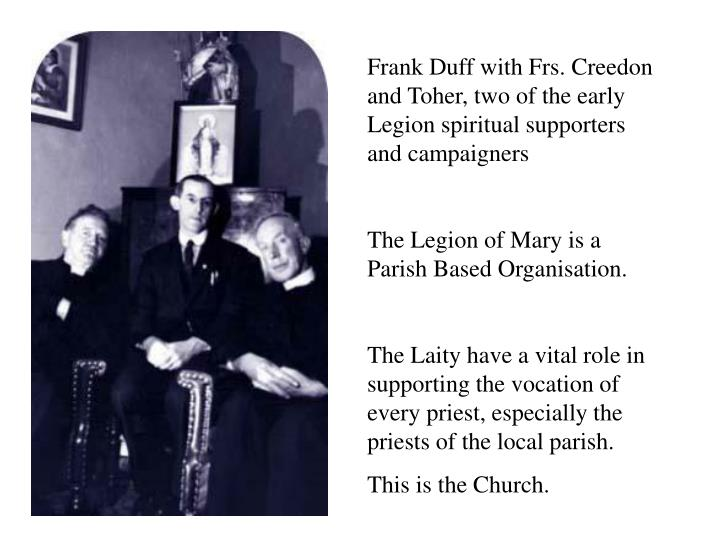 Frank Duff with Frs. Creedon and Toher, two of the early Legion spiritual supporters and campaigners
