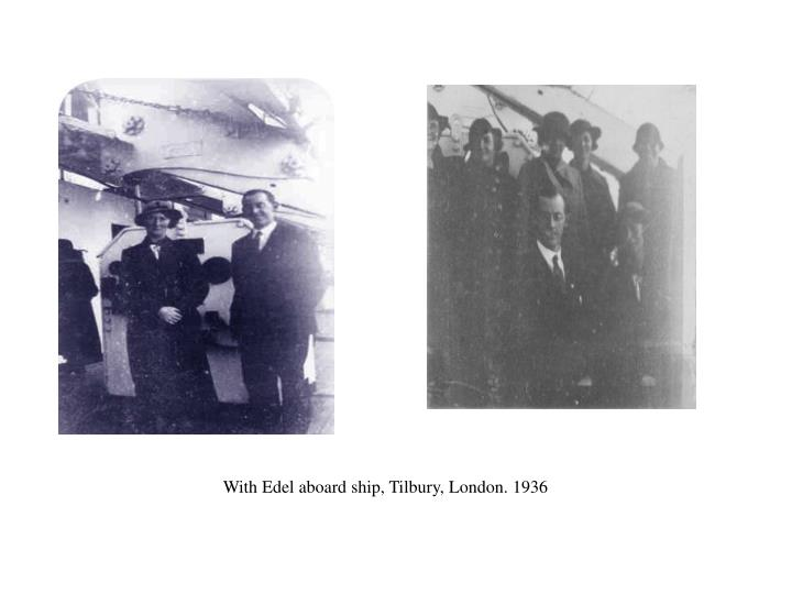 With Edel aboard ship, Tilbury, London.