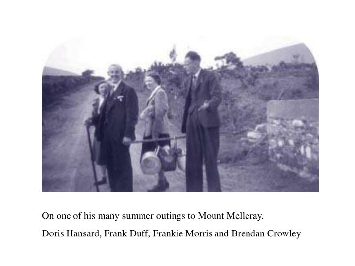 On one of his many summer outings to Mount Mell