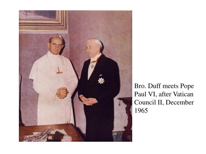 Bro. Duff meets Pope Paul VI, after Vatican Council II, December 1965