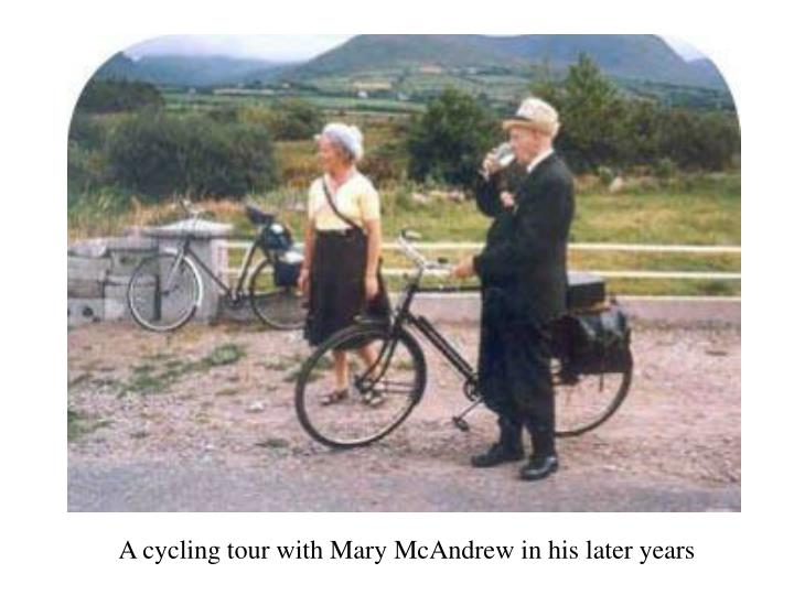 A cycling tour with Mary McAndrew in his later years