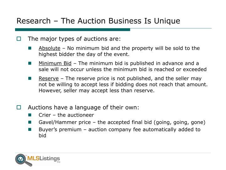 Research the auction business is unique