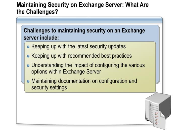 Maintaining Security on Exchange Server: What Are the Challenges?