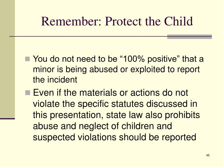 Remember: Protect the Child