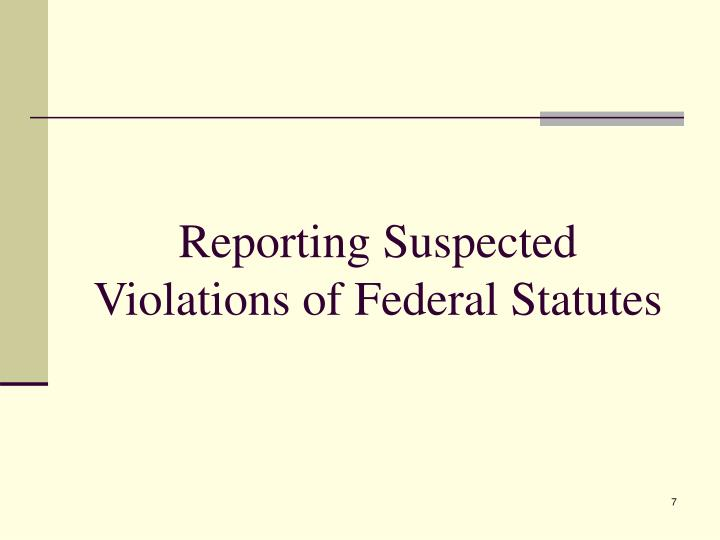 Reporting Suspected Violations of Federal Statutes