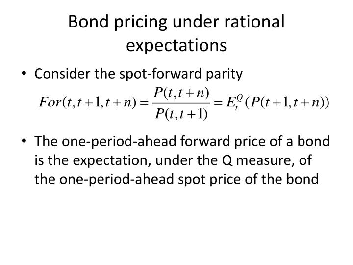 Bond pricing under rational expectations