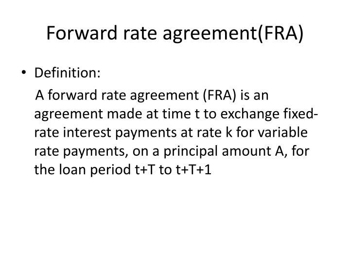 Forward rate agreement(FRA)