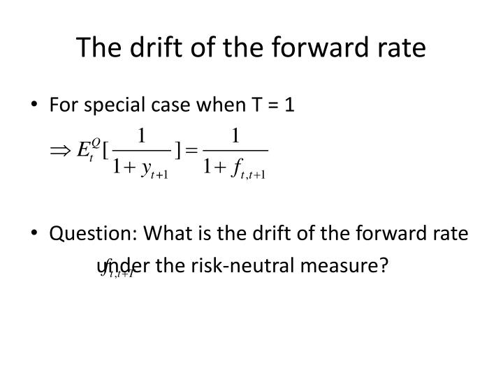 The drift of the forward rate