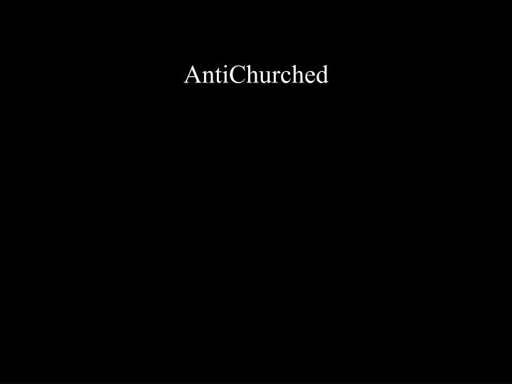 AntiChurched