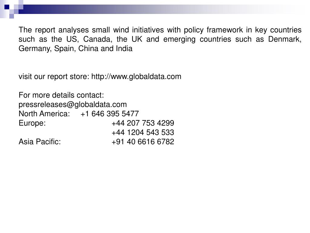The report analyses small wind initiatives with policy framework in key countries such as the US, Canada, the UK and emerging countries such as Denmark, Germany, Spain, China and India