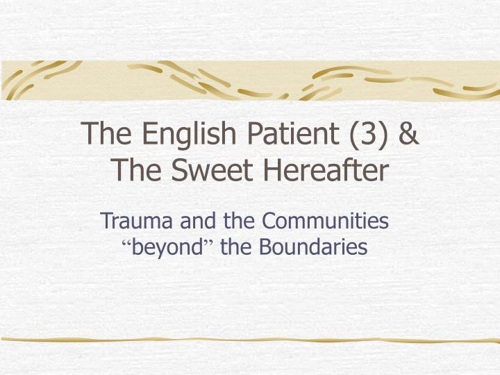 The english patient 3 the sweet hereafter