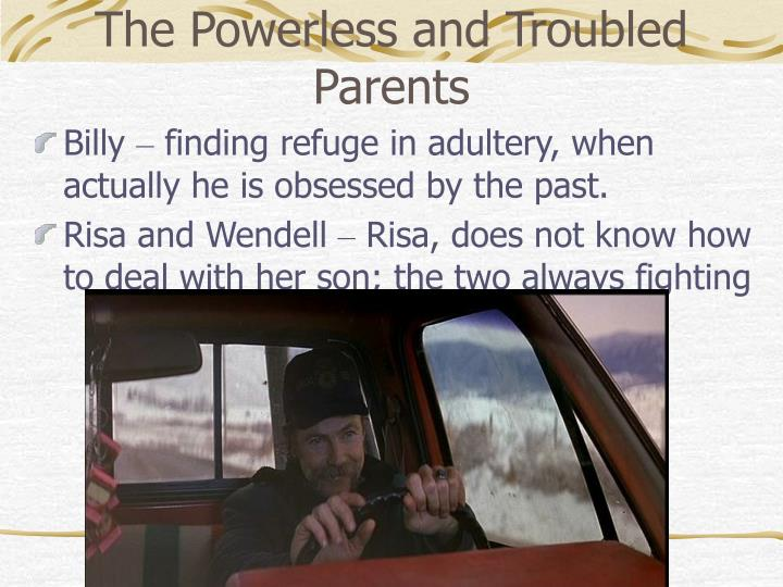 The Powerless and Troubled  Parents
