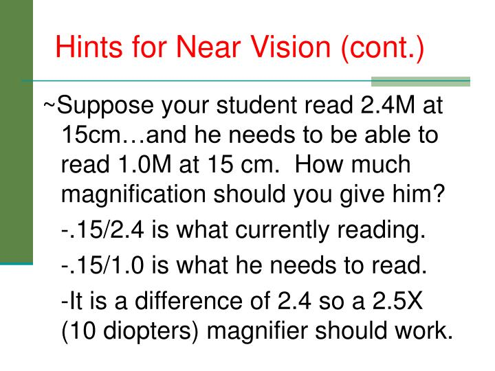 Hints for Near Vision (cont.)