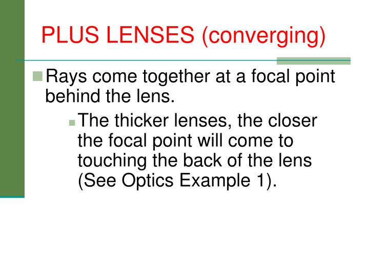 PLUS LENSES (converging)