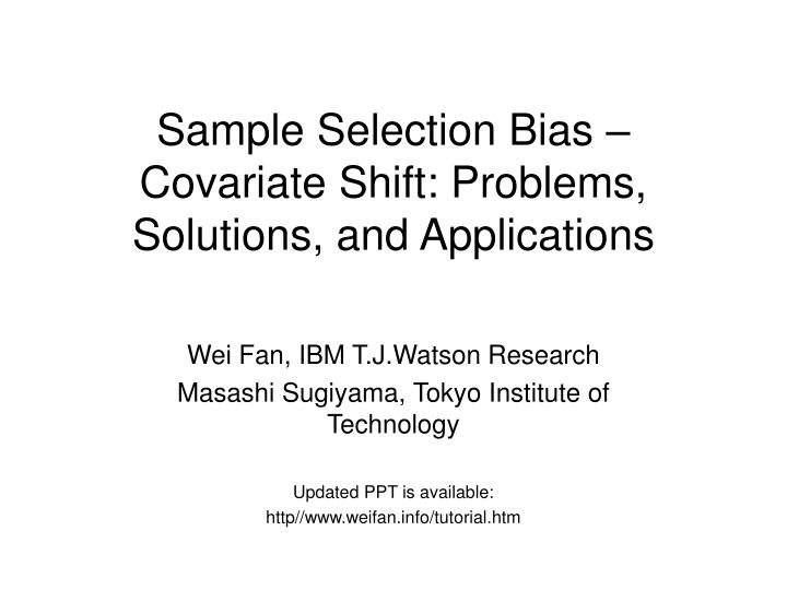sample selection bias covariate shift problems solutions and applications n.