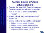 current status of group education note
