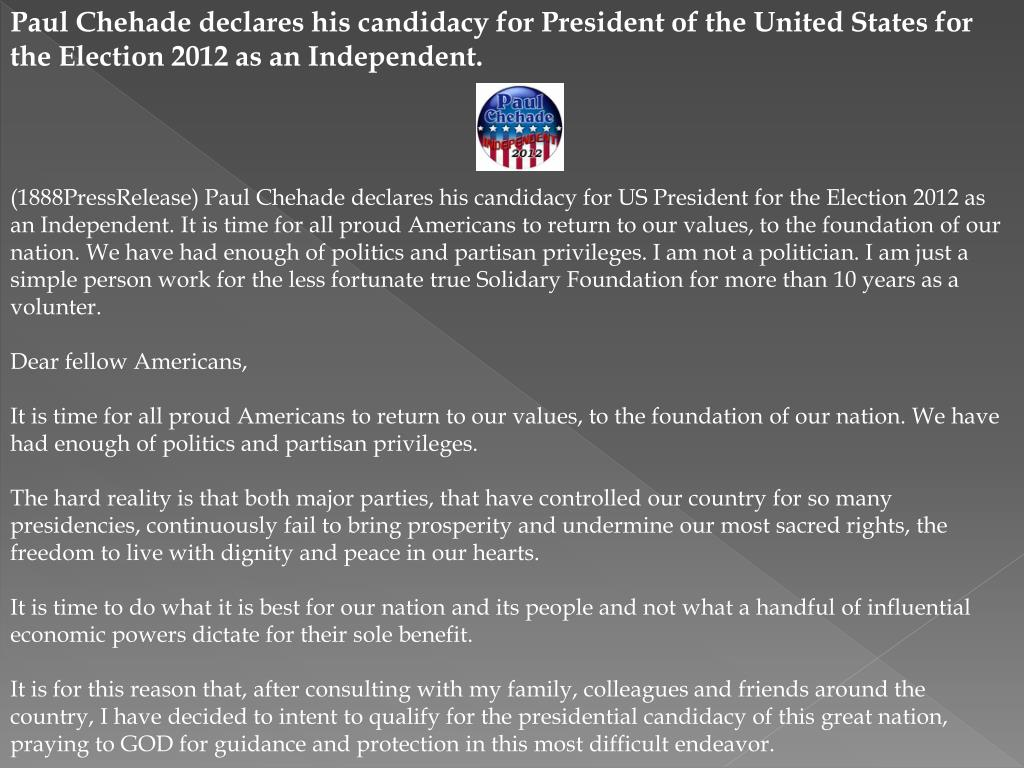 Paul Chehade declares his candidacy for President of the United States for the Election 2012 as an Independent.