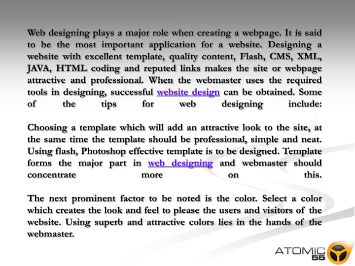 Web designing plays a major role when creating a webpage. It is said to be the most important applic...