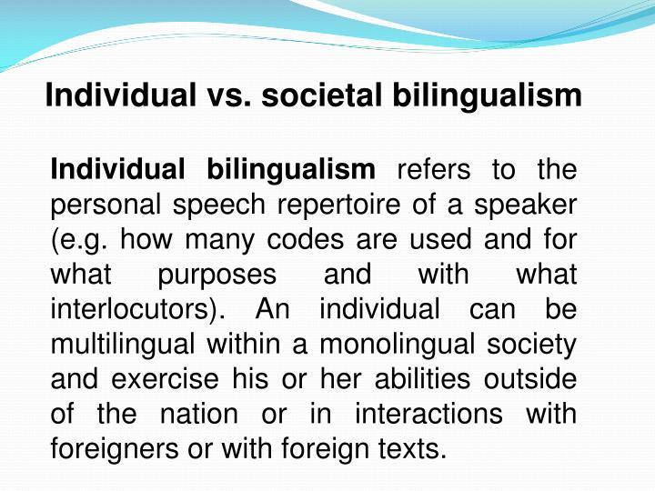 Individual vs. societal bilingualism