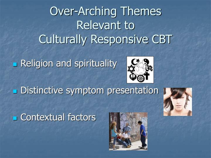Over-Arching Themes