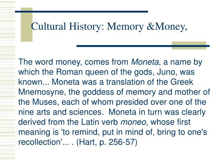 Cultural History: Memory &Money,