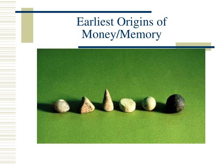Earliest Origins of Money/Memory