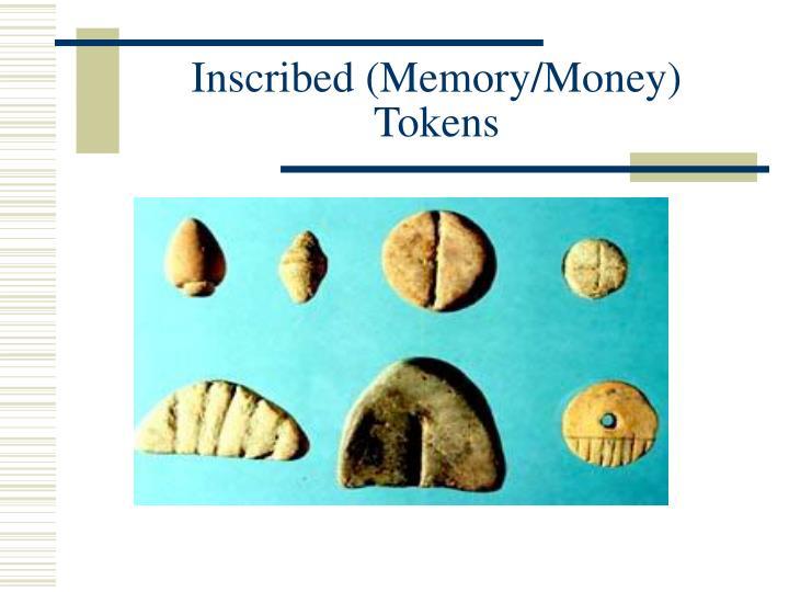 Inscribed (Memory/Money) Tokens
