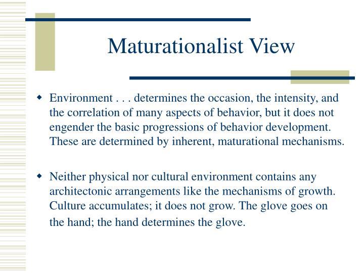Maturationalist View
